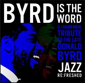 JRF Donald Byrd Tribute DJ Adam Rock