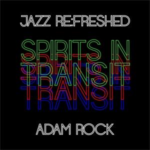 JRF SPIRITS IN TRANSIT DJ Adam Rock